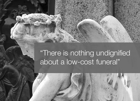 There is nothing undignified about a low-cost funeral